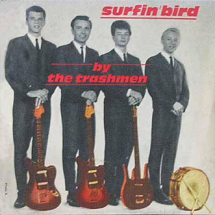Activités très souterraines – The Trashmen – Surfin Bird