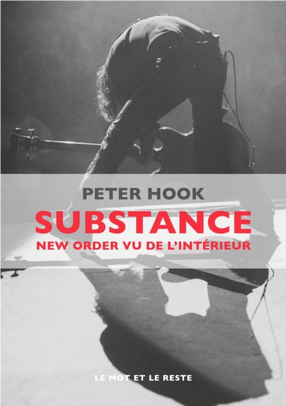 News Littéraires – Peter Hook – Substance, New Order vu de l'intérieur.