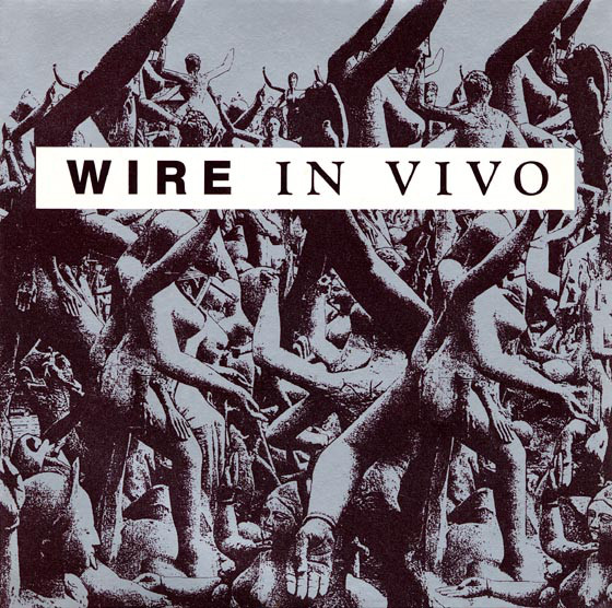 A side / B side – Wire – In Vivo 1989