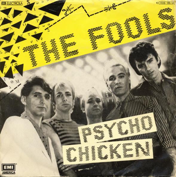 Activités très souterraines – The Fools – Psycho Chicken (1980)