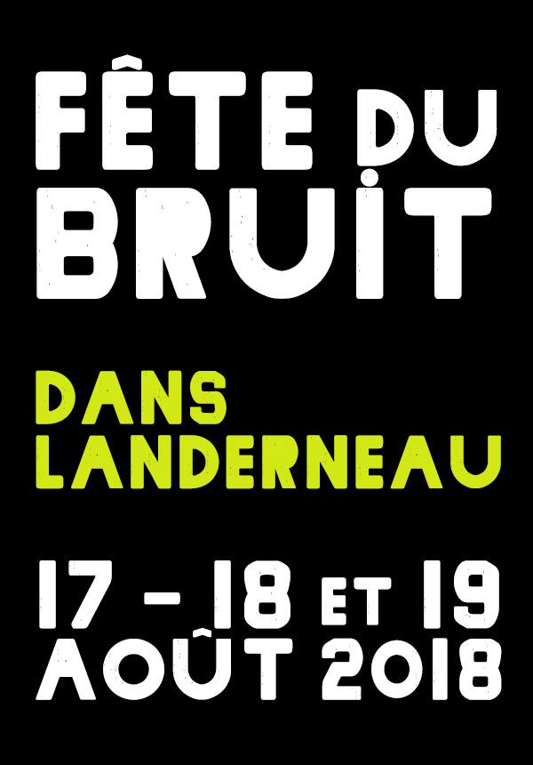 News – Fête du Bruit – Landerneau (29) du 17 au 19 Août 2018