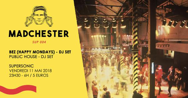 News – Madchester to Paris w/ BEZ (Happy Mondays) – 11/05/18 au Supersonic