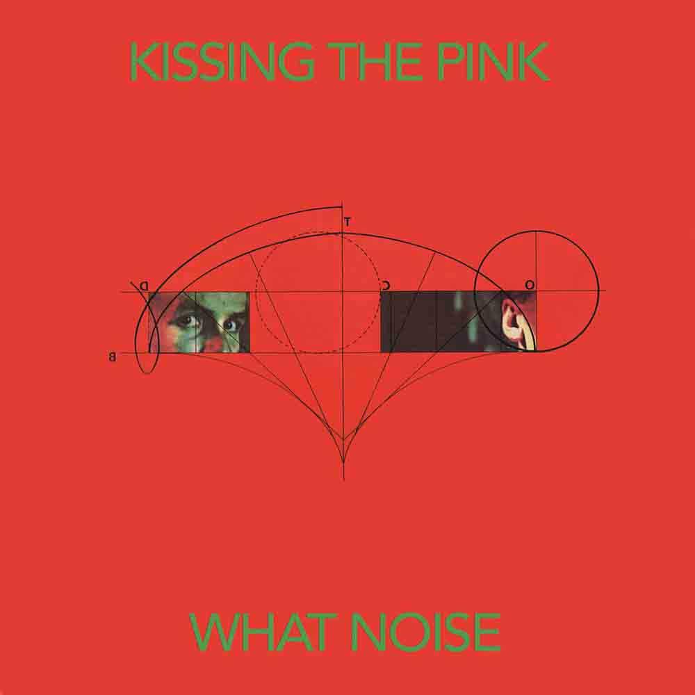 News – Kissing The Pink, What Noise, une réédition tant attendue.