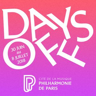 Festival – Le Festival Days Off 2018, Cite de la musique – Philharmonie de Paris