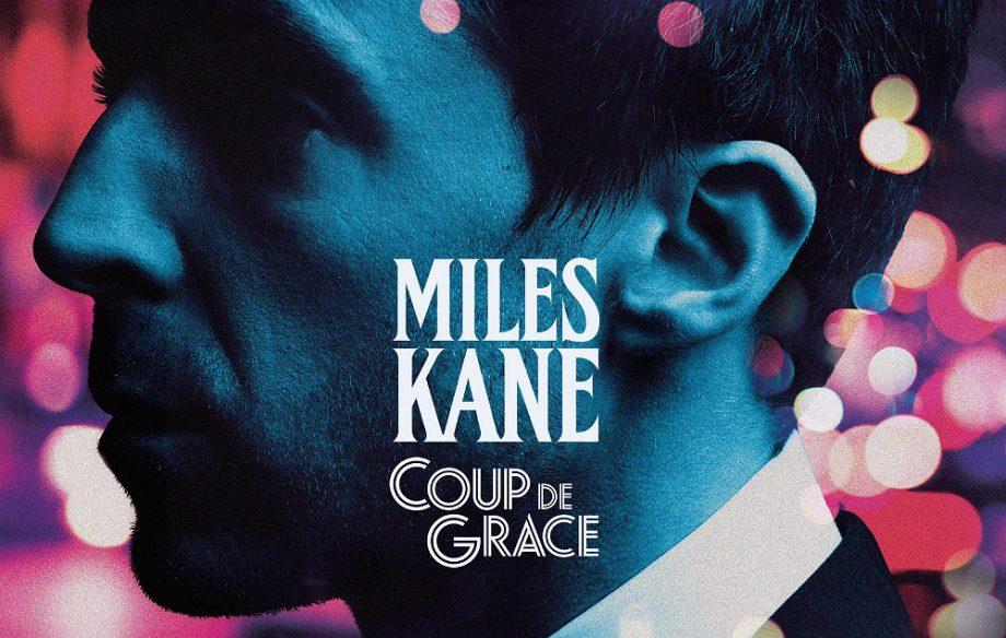News – Miles Kane – Coup De Grace