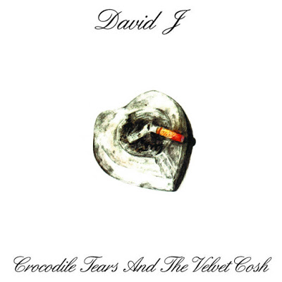 News – David J – Crocodile Tears and The Velvet Cosh