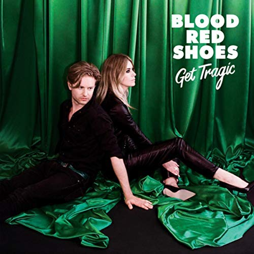 News – Blood Red Shoes – Get Tragic