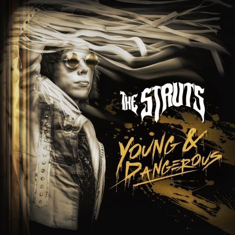 News – The Struts – Young & Dangerous