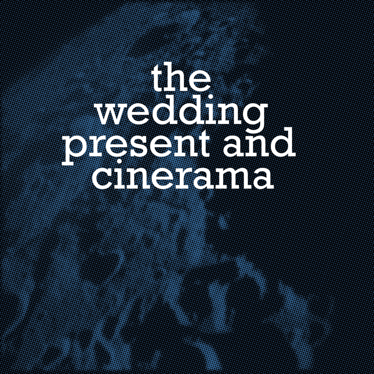 News – The Wedding Present and Cinerama