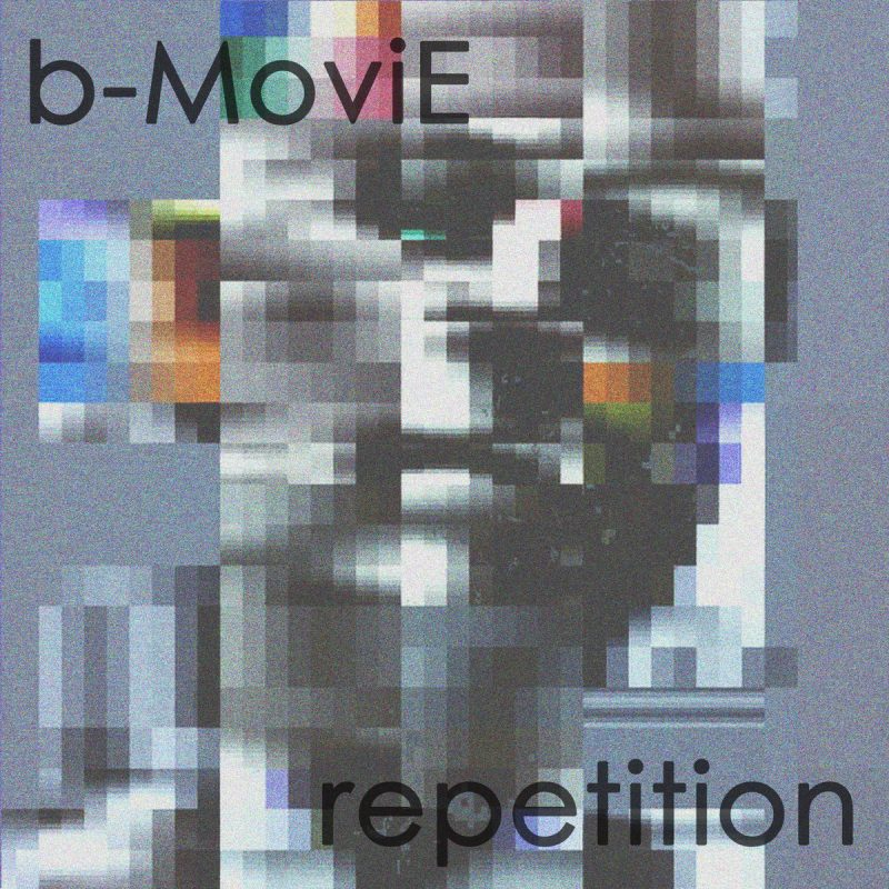 Single of the week – B-Movie – Repetition