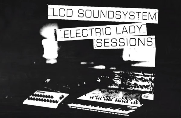 News – LCD Soundsystem – (We Don't Need This) Fascist Groove Thang – Electric Lady Sessions'