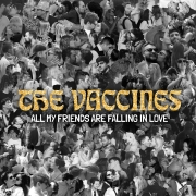 the-vaccines-all-my-friends-are-falling-in-love