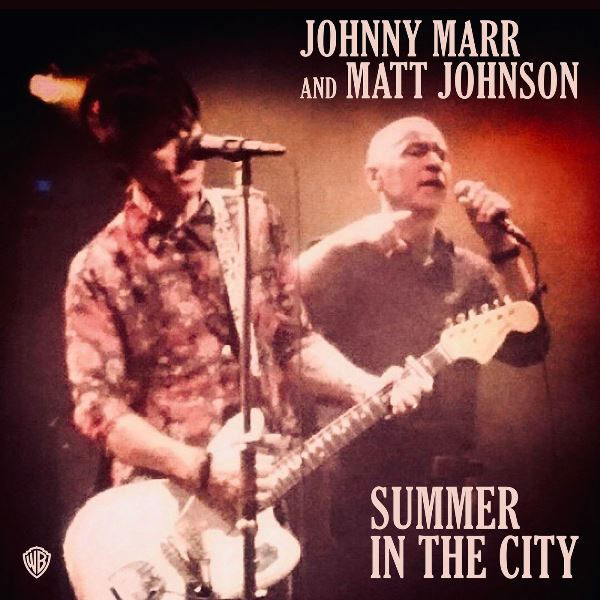 News – Johnny Marr and Matt Johnson – Summer In The City