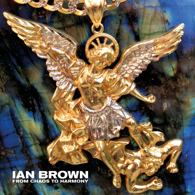 News – Ian Brown – From Chaos To Harmony