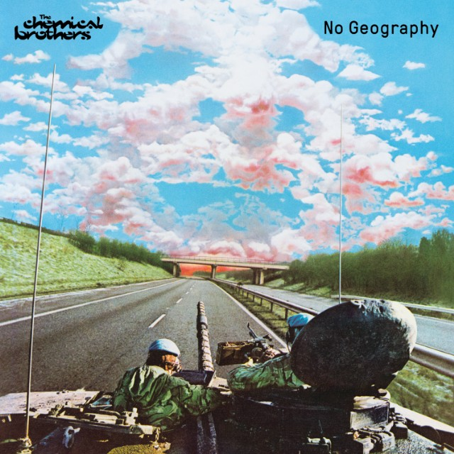 Electro News @ – The Chemical Brothers – No Geography