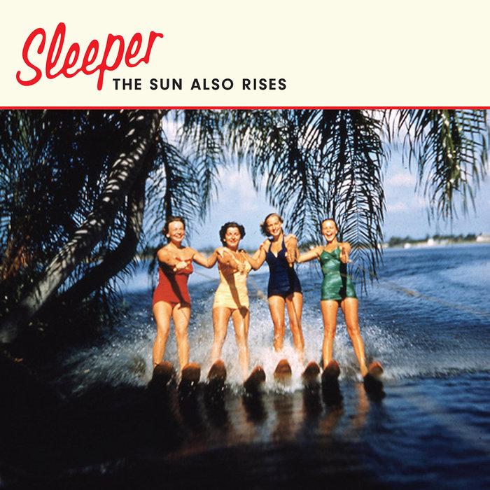 News – Sleeper – The Sun Also Rises