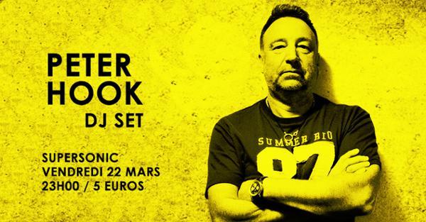 Bientôt En Concert Chez Nous – Peter Hook (Joy Division, New Order) DJ SET / Supersonic Paris