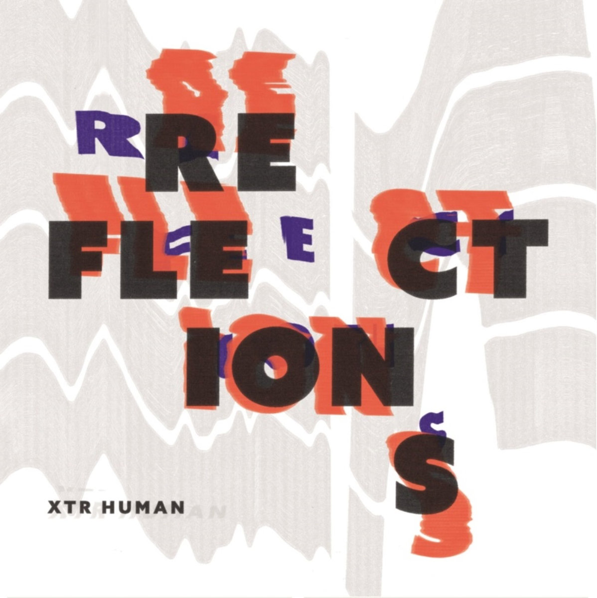 Single of the week – XTR HUMAN – Reflections