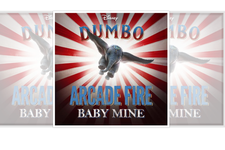 News – Arcade Fire – Baby Mine – Dumbo soundtrack