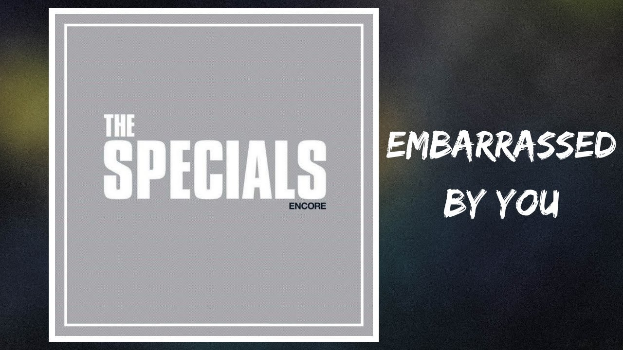 News – The Specials – Embarrassed By You