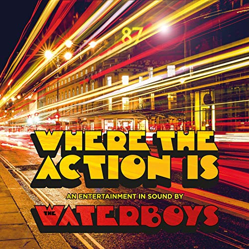 News – The Waterboys – Where The Action Is