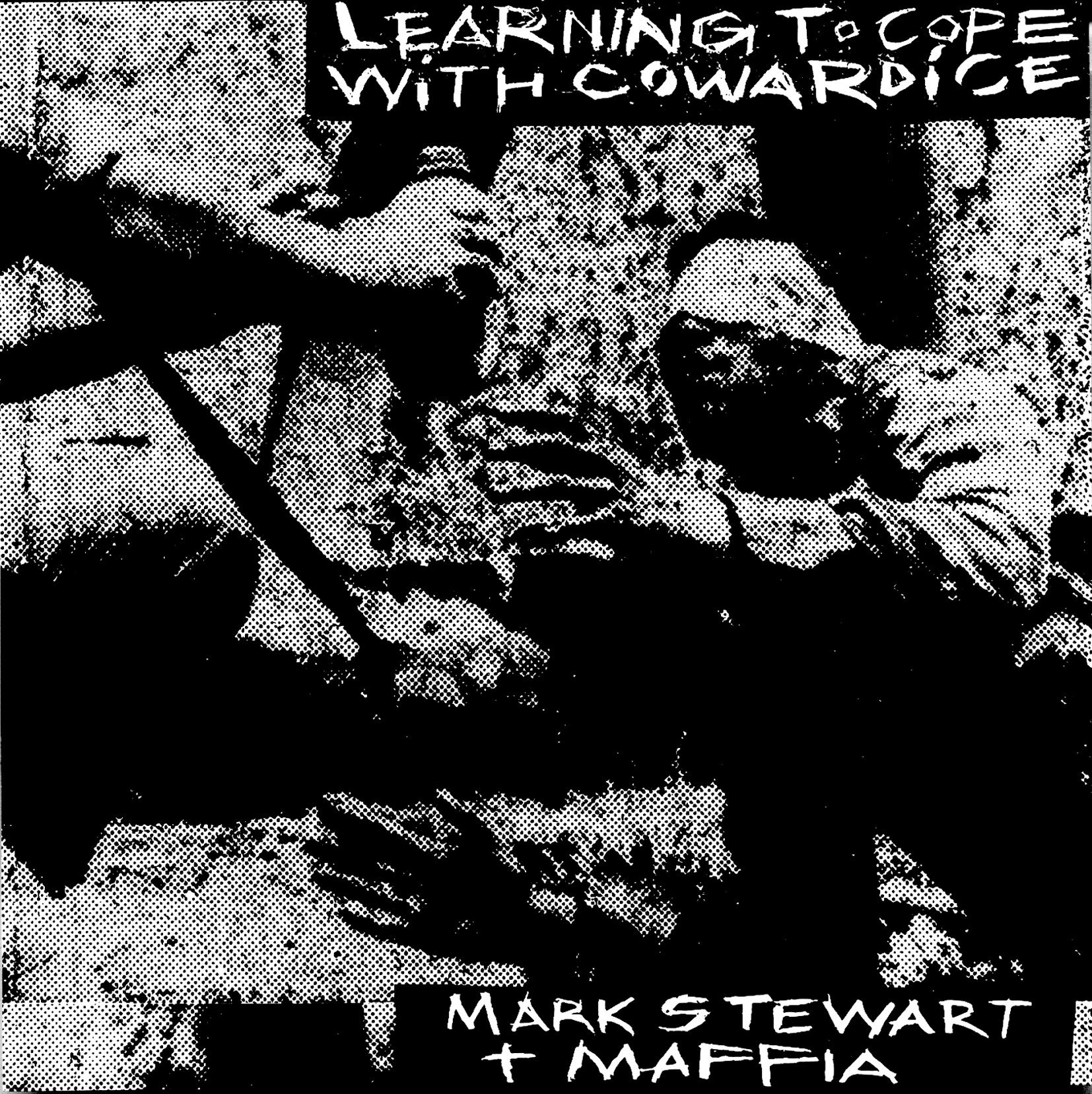 News –  Mark Stewart and The Maffia- Learning to Cope With Cowardice
