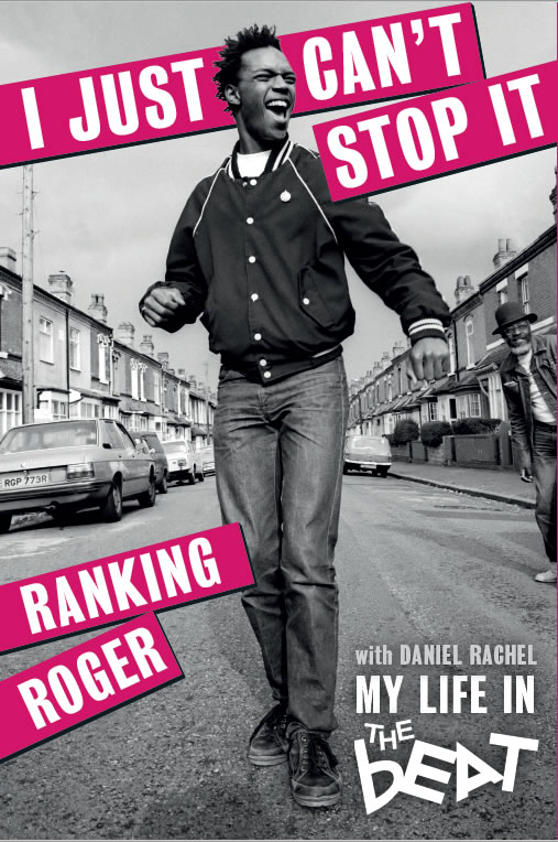 News Littéraires – Roger Ranking – I Just Can't Stop It: My Life In The Beat