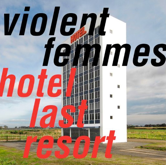 News – Violent Femmes – Hotel Last Resort