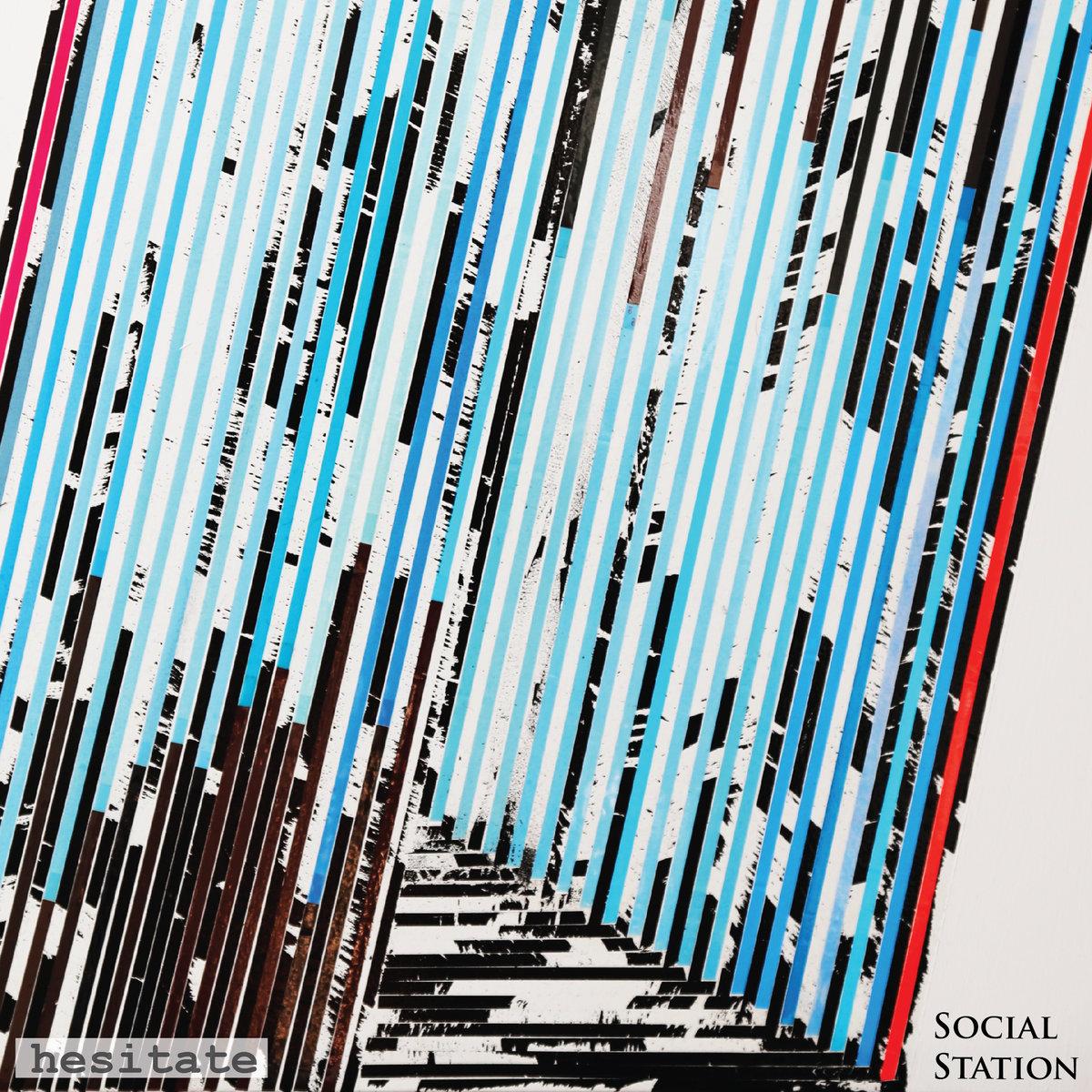 Single of the week – Social Station – Hesitate