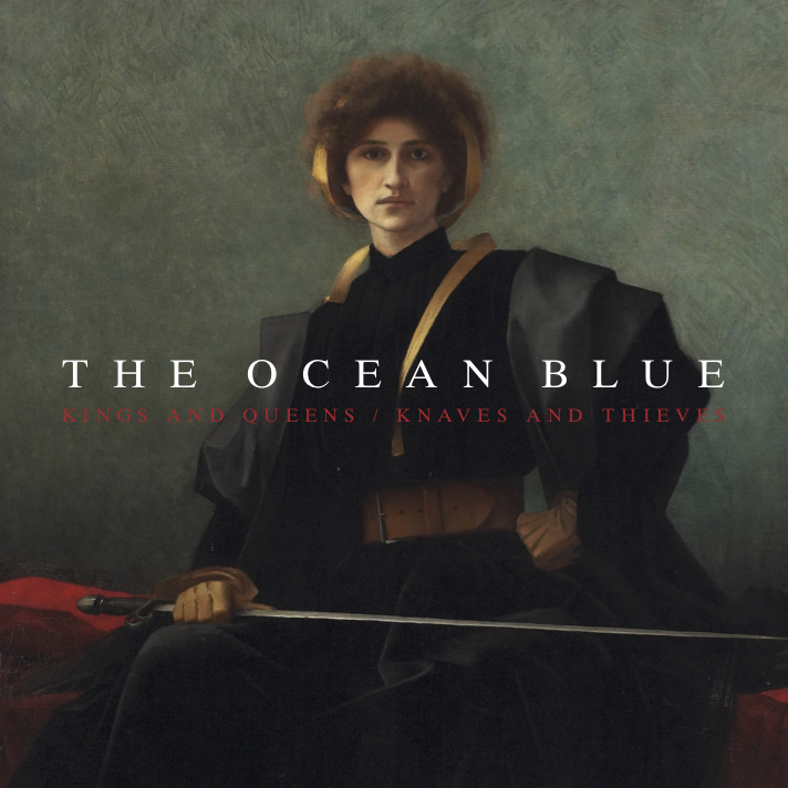 News – The Ocean Blue –  Kings And Queens / Knaves And Thieves