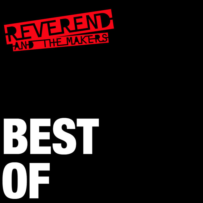 News – Reverend & The Makers – Best Of Reverend & The Makers