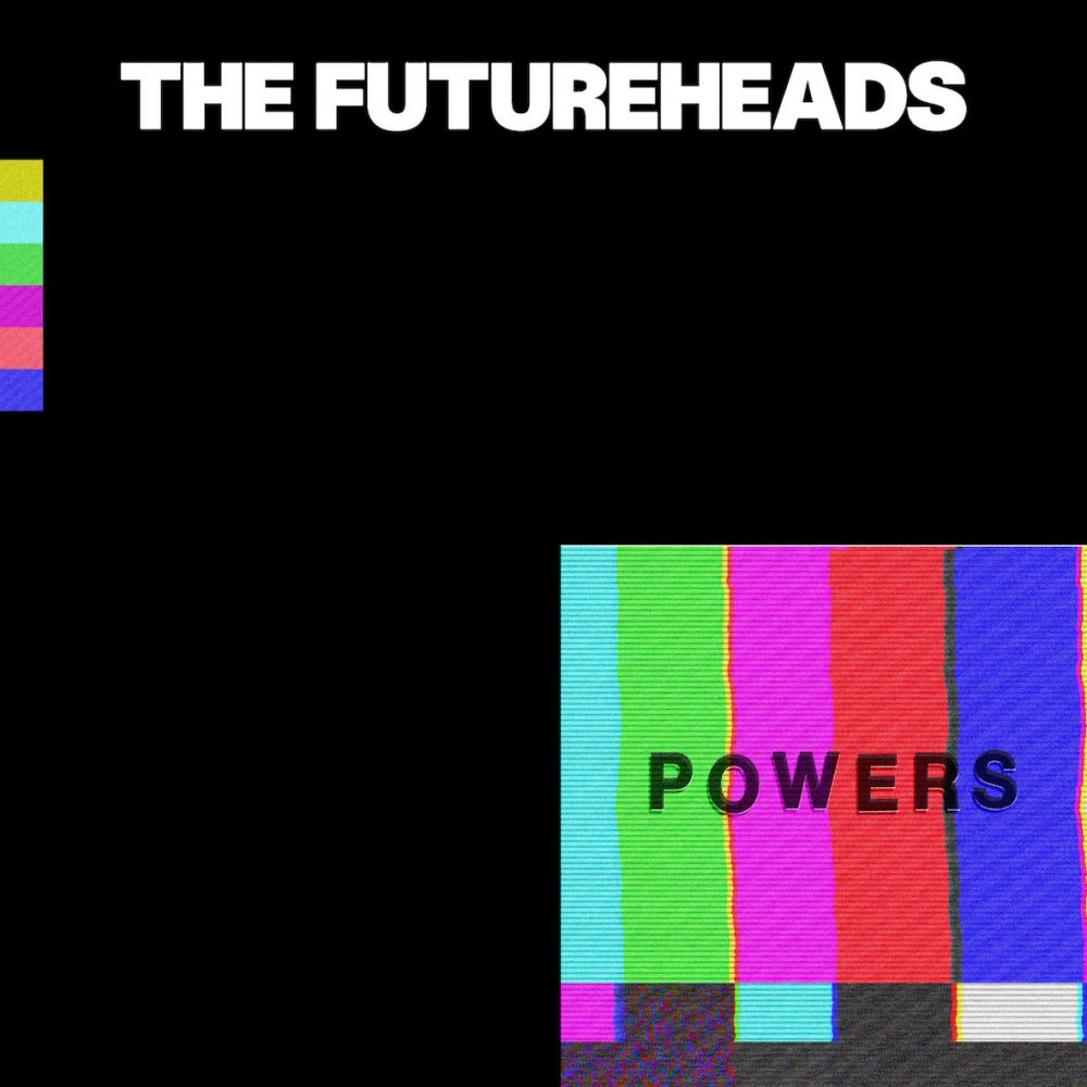 News – The Futureheads – Powers