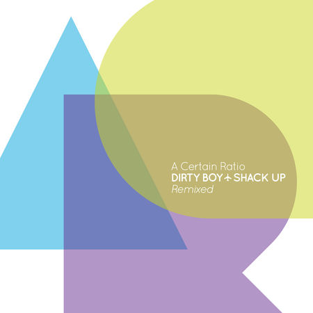 News – A Certain Ratio – Dirty Boy / Shack Up – Remixed