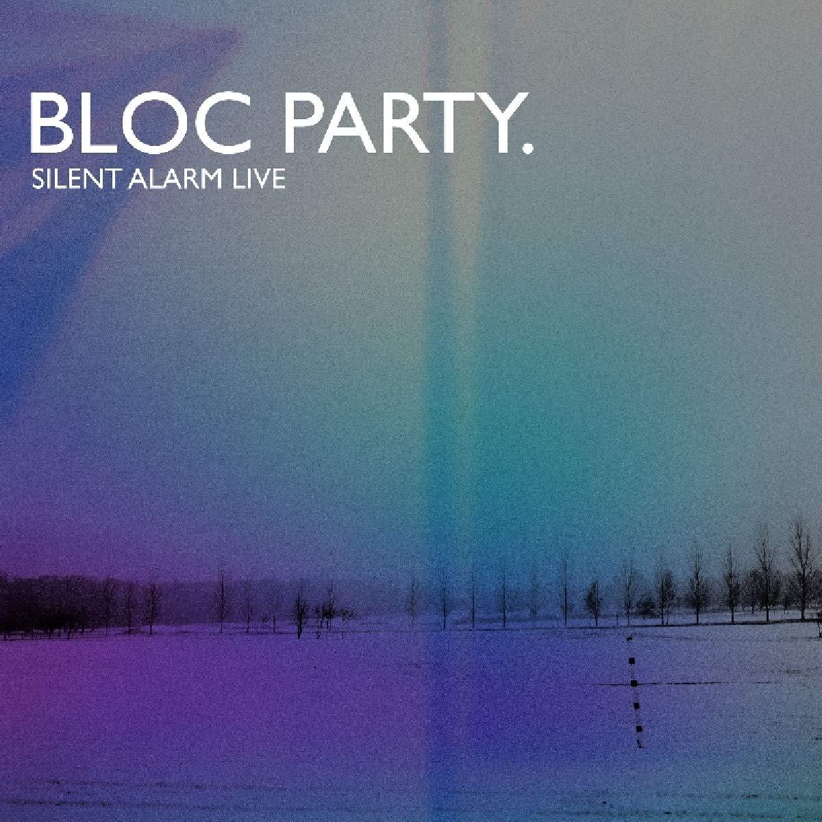 News – Bloc Party – Silent Alarm Live