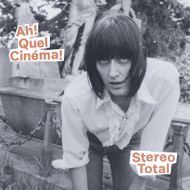 News – Stereo Total – Ah! Quel Cinéma!