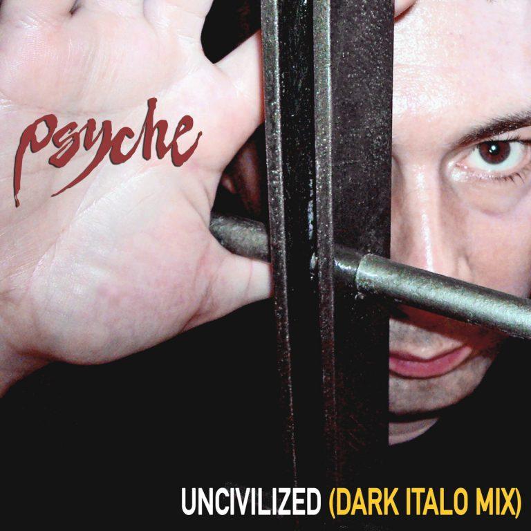Electro News @ – Psyche – Uncivilized Dark Italo Mix