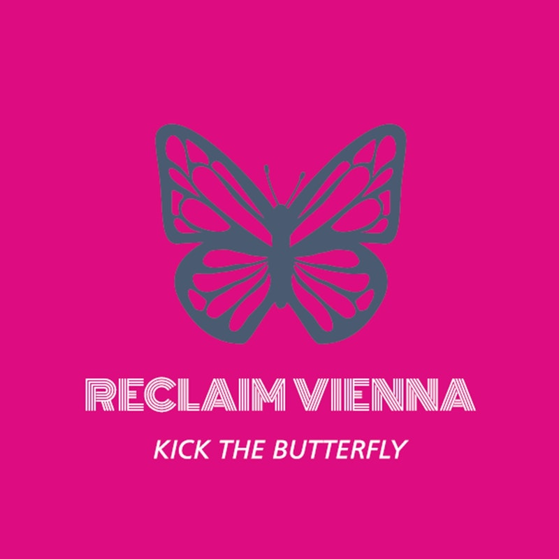 Single of the week – Reclaim Vienna – Kick The Butterfly