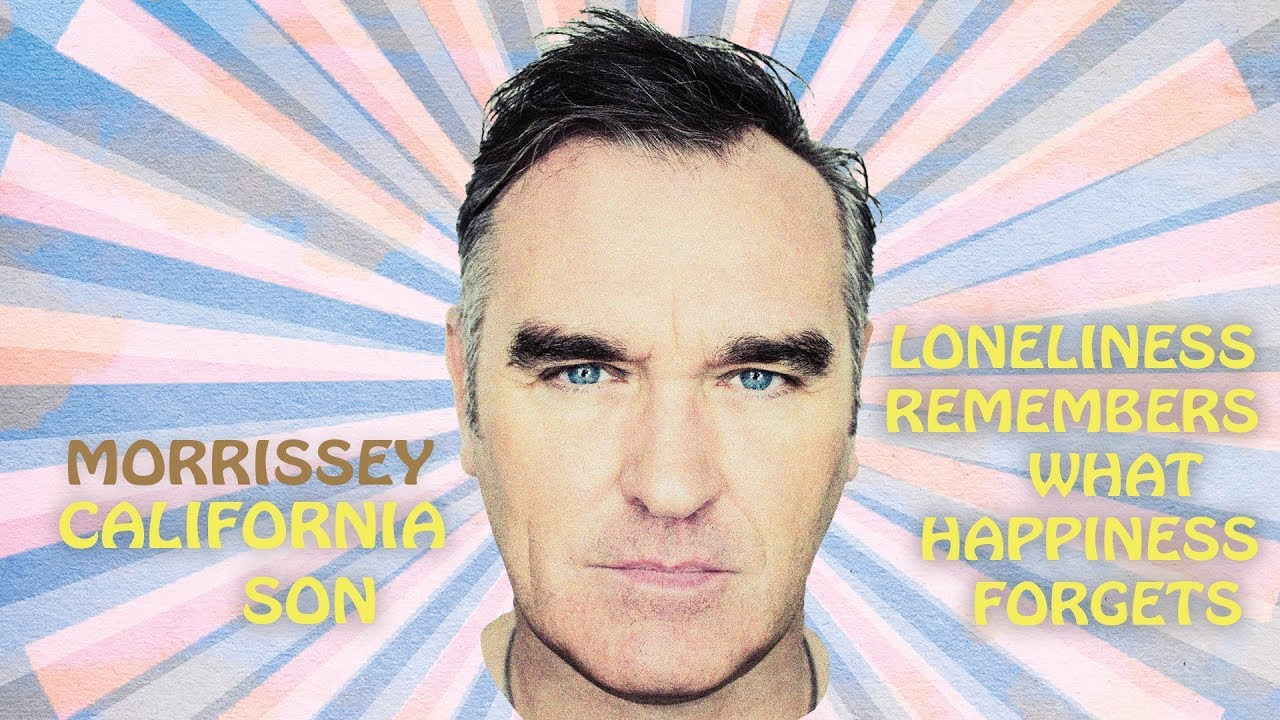 News – Morrissey – Loneliness Remembers What Happiness Forgets
