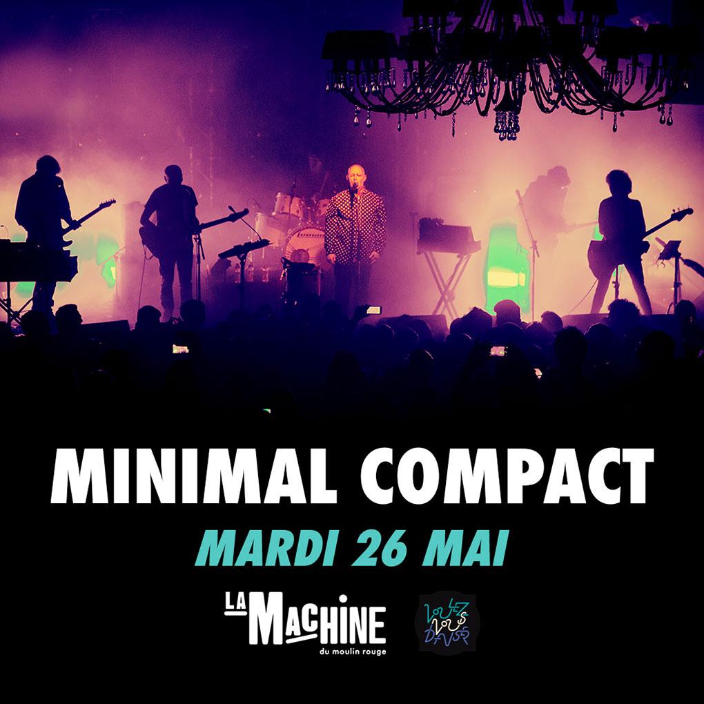 Bientôt En Concert Chez Nous – Minimal Compact – Machine du Moulin Rouge – Paris
