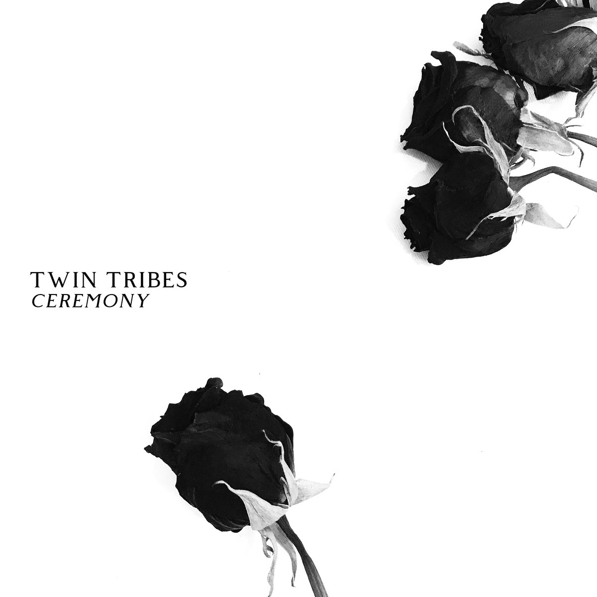 Post-punk shivers – Twin Tribes – Ceremony