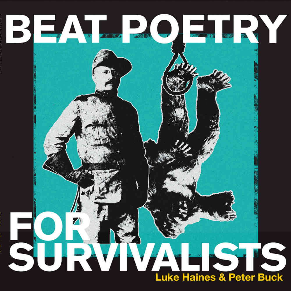 News – Luke Haines & Peter Buck – Beat Poetry For Survivalists