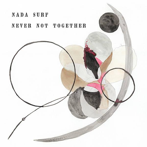 News – Nada Surf – Never Not Together