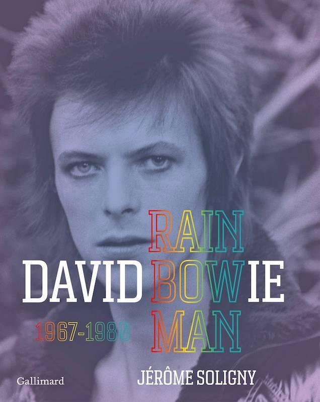 News Littéraires – David Bowie – Rainbowman (1967-1980) – Jérôme Soligny