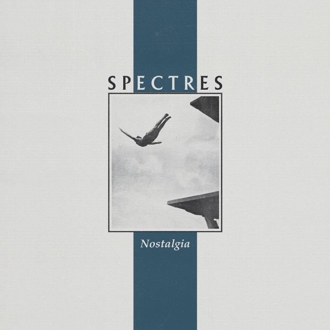Post-punk shivers – Spectres – Nostalgia