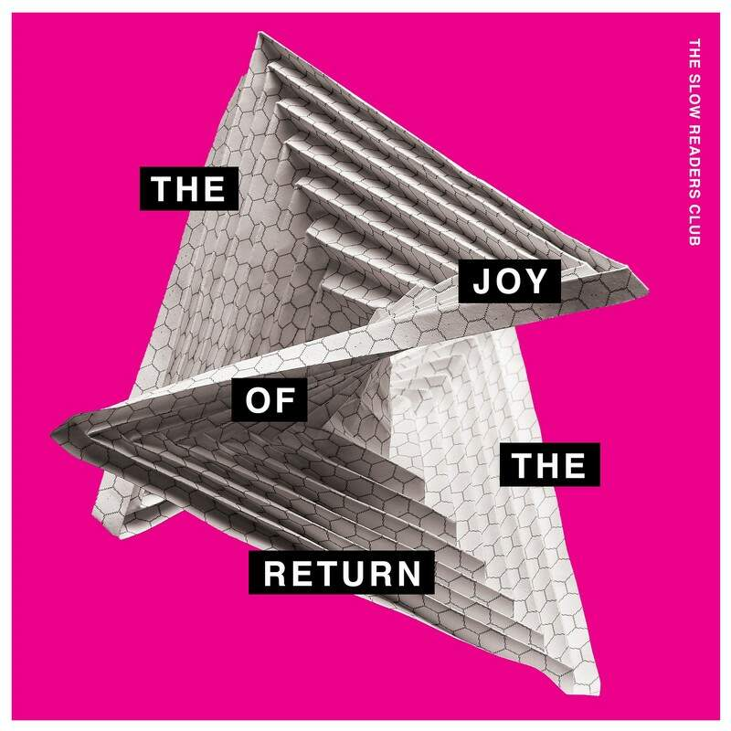 News – The Slow Readers Club – The Joy Of The Return