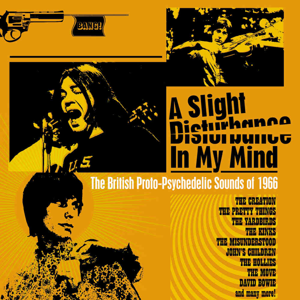 News – A Slight Disturbance In My Mind – The British Proto-Psychedelic Sounds of 1966