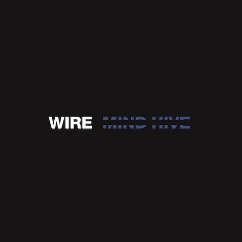 Post-punk shivers – Wire – Mind Hive