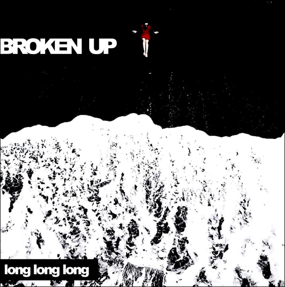 Single of the week – Broken Up – Long Long Long