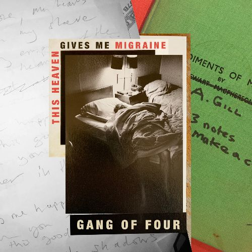 News – Gang Of Four – This Heaven Gives Me Migrane – EP