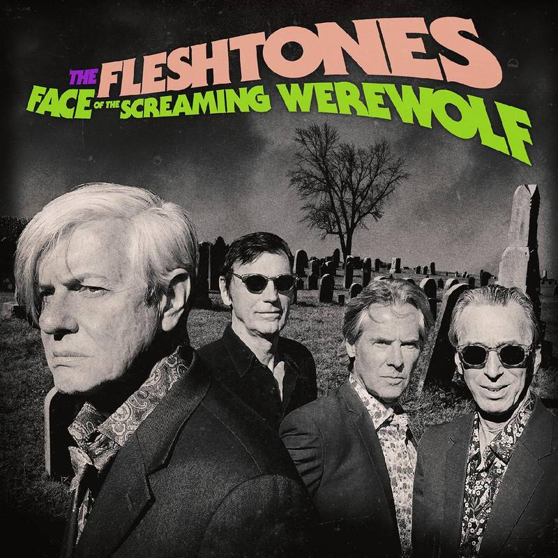 News – The Fleshtones – Face of the Screaming Werewolf